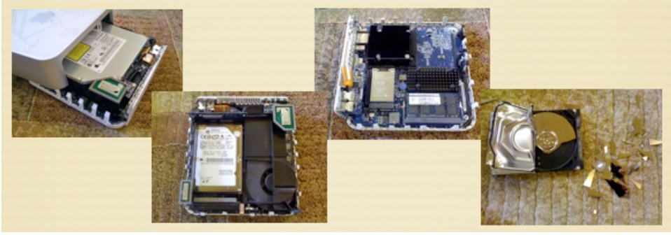 A series of photographs showing the progress of physically destroying a MacMini, firstly removing the case, then exposing the innards, removing parts then splitting apart the hard drive